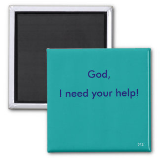 God,, I need your help! - 1118 Magnet