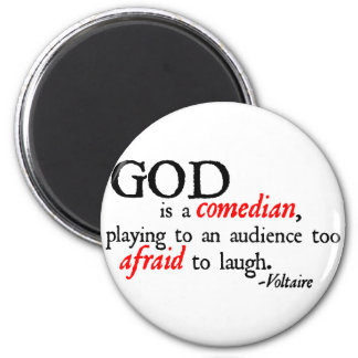 God is A Comedian 2 Inch Round Magnet