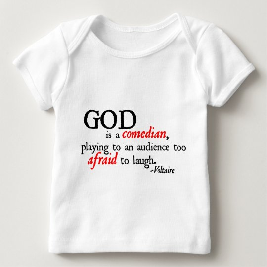 God is A Comedian Baby T-Shirt