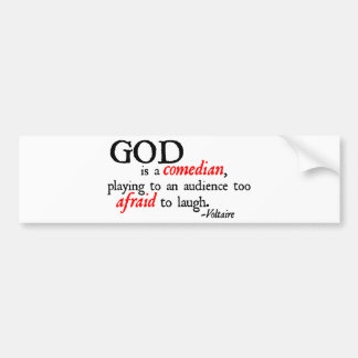 God is A Comedian Bumper Stickers