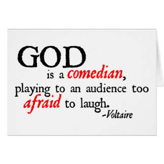 God is A Comedian Greeting Card
