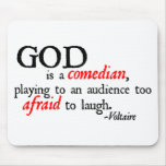 God is A Comedian Mouse Pad