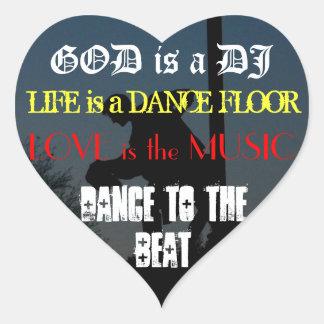 GOD is a DJ, LIFE is a DANCE FLOO... Heart Sticker