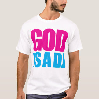 God is a DJ T-Shirt