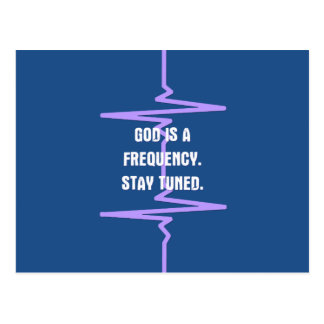God is a Frequency. Tune in. Postcard