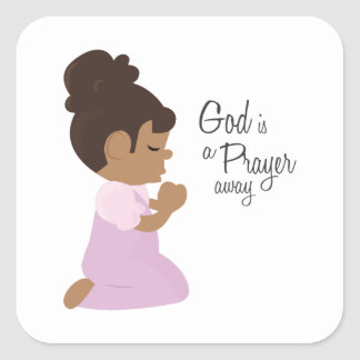 God Is A Prayer Away Square Sticker