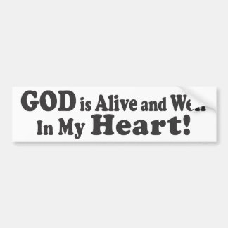 GOD is Alive and Well in My Heart! Car Bumper Sticker