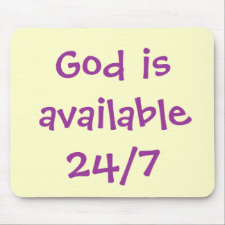 """""""God Is Available 24/7"""" Mouse Pad"""