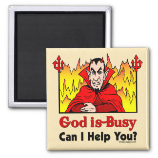 God Is Busy, Can I Help You? 2 Inch Square Magnet