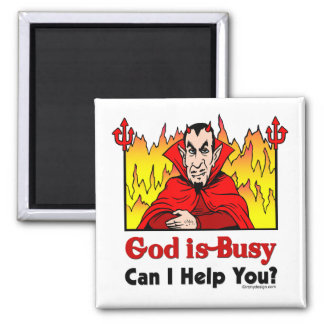 God Is Busy, Can I Help You? Magnet