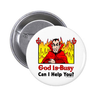 God Is Busy Funny Design Button