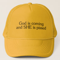 God Is Coming And She Is Pissed