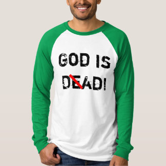 God is D (e) ad! T-Shirt