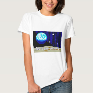 God is everywhere, earth and stars t shirt