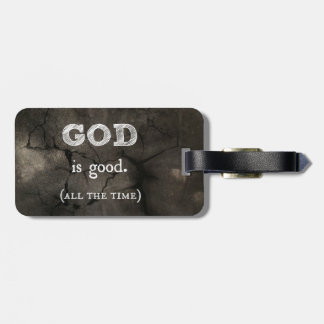 God is Good...All the Time Custom Christian Tag For Bags