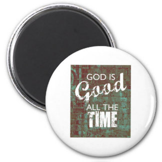God is Good all the Time 2 Inch Round Magnet
