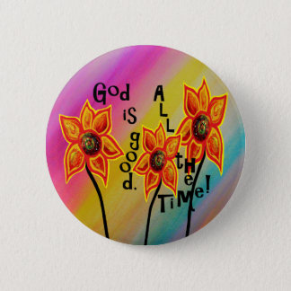 God is Good All the Time Pinback Button