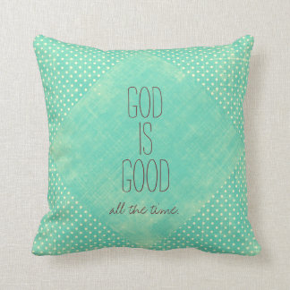 God is Good all the Time Quote Throw Pillow