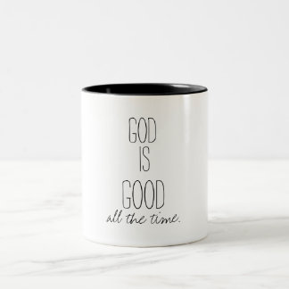 God is Good all the Time Quote Two-Tone Coffee Mug