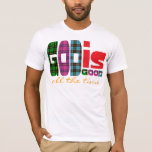 God is good, all the time T-Shirt