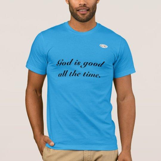 God is good. T-Shirt