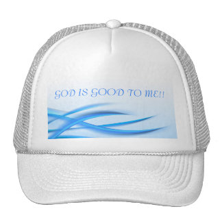 GOD IS GOOD TO ME!!... RELIGIOUS HAT