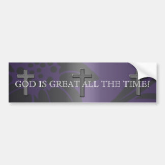 GOD IS GREAT ALL THE TIME BUMPER STICKER