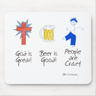 God is Great, Beer is Good, and People are Crazy! Mouse Pad