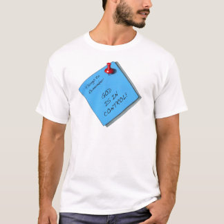 GOD IS IN CONTROL MEMO T-Shirt