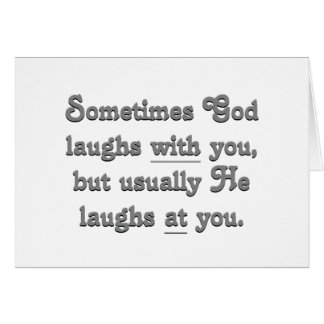 God is laughing card