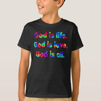 God is life god is love god is all T-Shirt