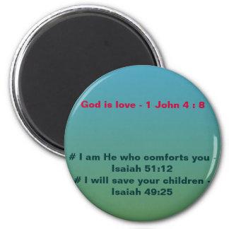 God is love - 1 John 4 : 8 Magnet