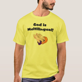 God is Multilingual! T-Shirt