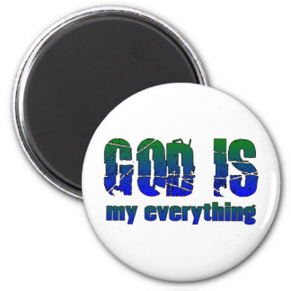 God is my everything Christian saying Magnet