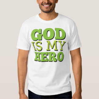 God is my hero t shirt