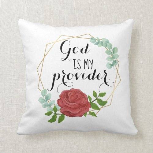 God Is My Provider Throw Pillow