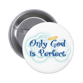 God is Perfect Pinback Button