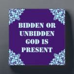 "God is present plaque<br><div class=""desc"">Corner light blue scrolls on a indigo background with the quote &quot;Bidden or Unbidden God is Present&quot;</div>"