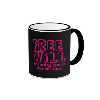 God is Pro-Choice Coffee Mug