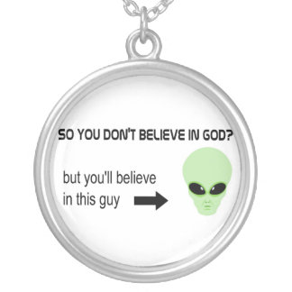 God is real but aliens are not silver plated necklace
