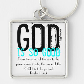 God is so good bible verse key chain