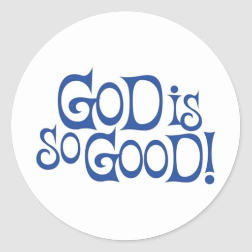 God Is So Good - Stickers