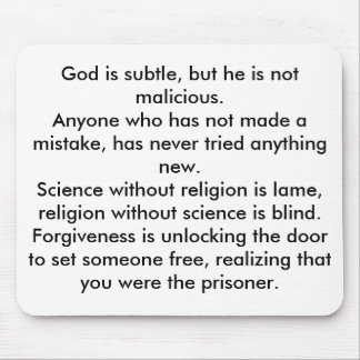 God is subtle, but he is not malicious.Anyone w... Mouse Pad