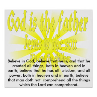 God is the father Jesus is the son, Believe in ... Poster