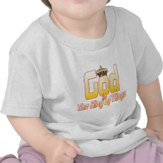 God is The King of Kings Tee Shirt