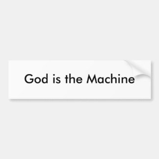 God is the Machine Bumper Stickers
