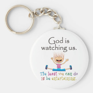 God Is Watching Us. The Least We Can Do Is... Key Chain