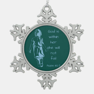God is with Her she will not Fail Scripture Quote Snowflake Pewter Christmas Ornament