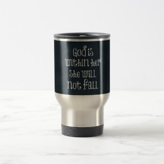God is Within Her, She Will Not Fall Bible Verse Travel Mug
