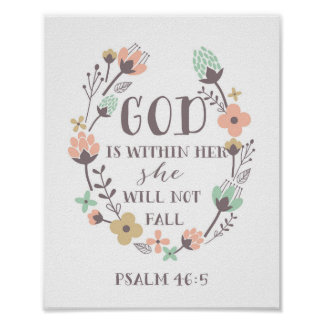 God is within her, she will not fall. Psalm 46:5 Poster